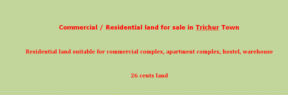Commercial or Residential Land in Thrissur Town